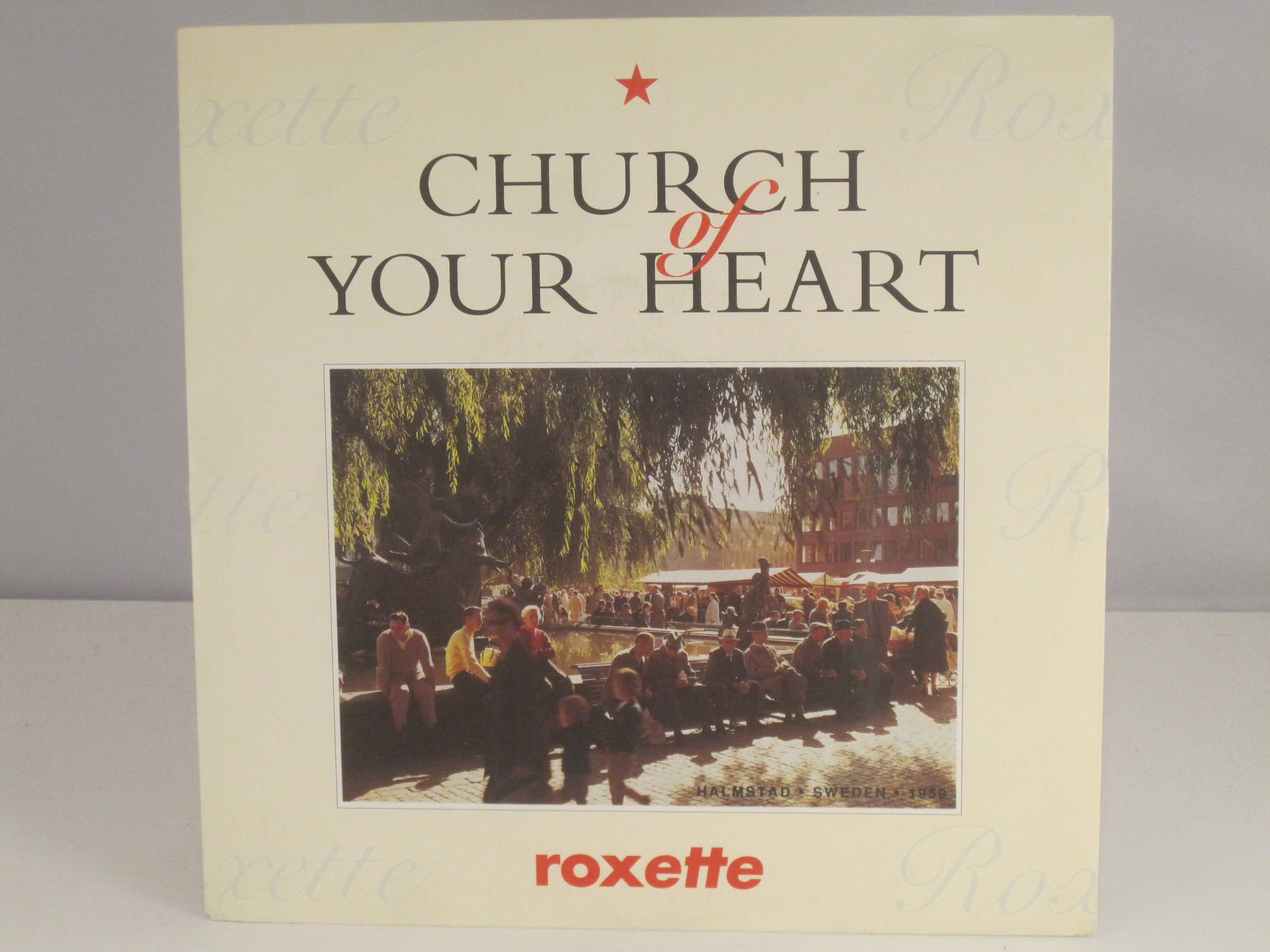 ROXETTE : Church of your heart / I call your name
