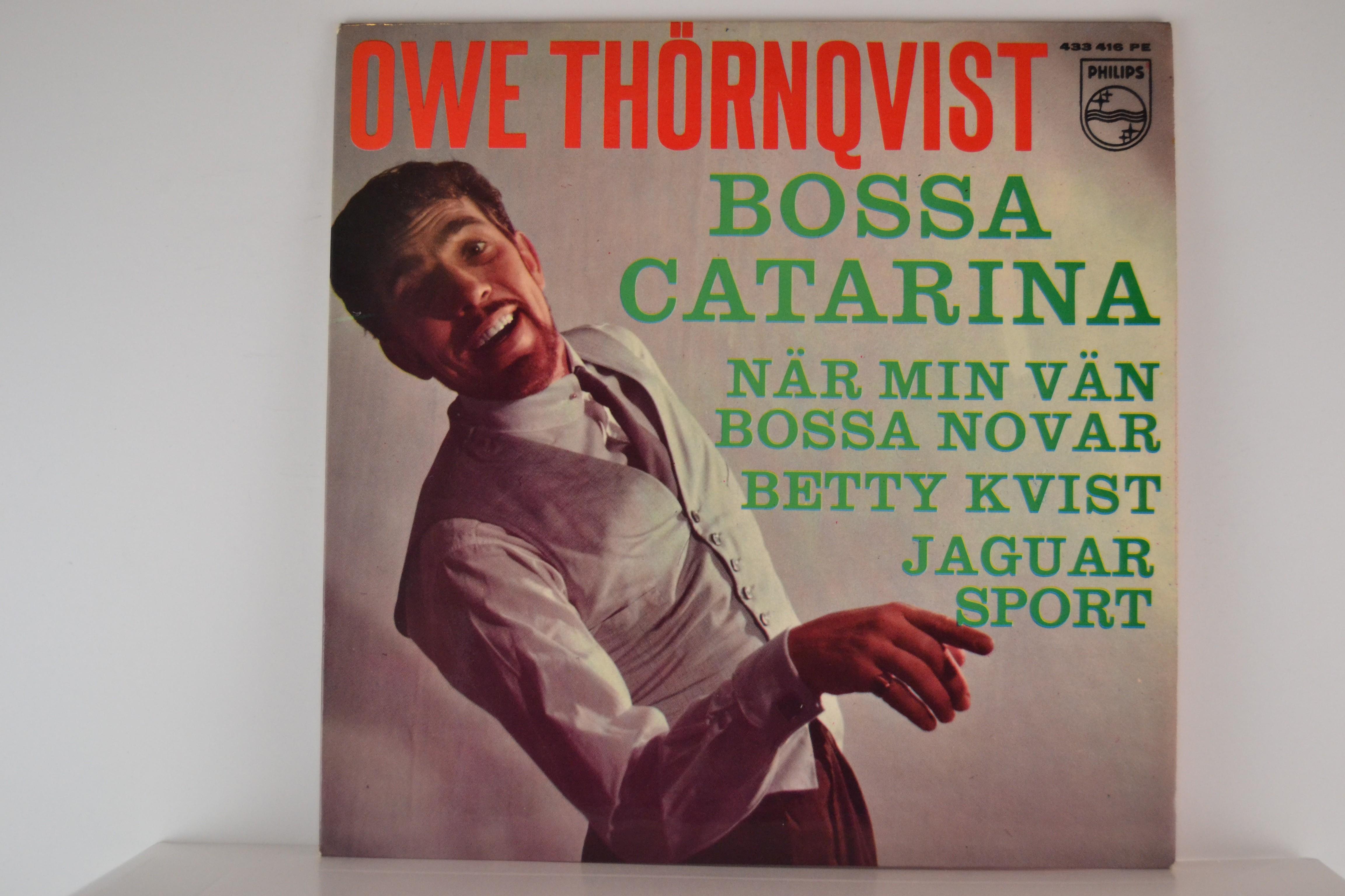 OWE THÖRNQVIST : (EP) Bossa Catarina / När min vän bossa novar / Betty Kvist / Jaguar sport