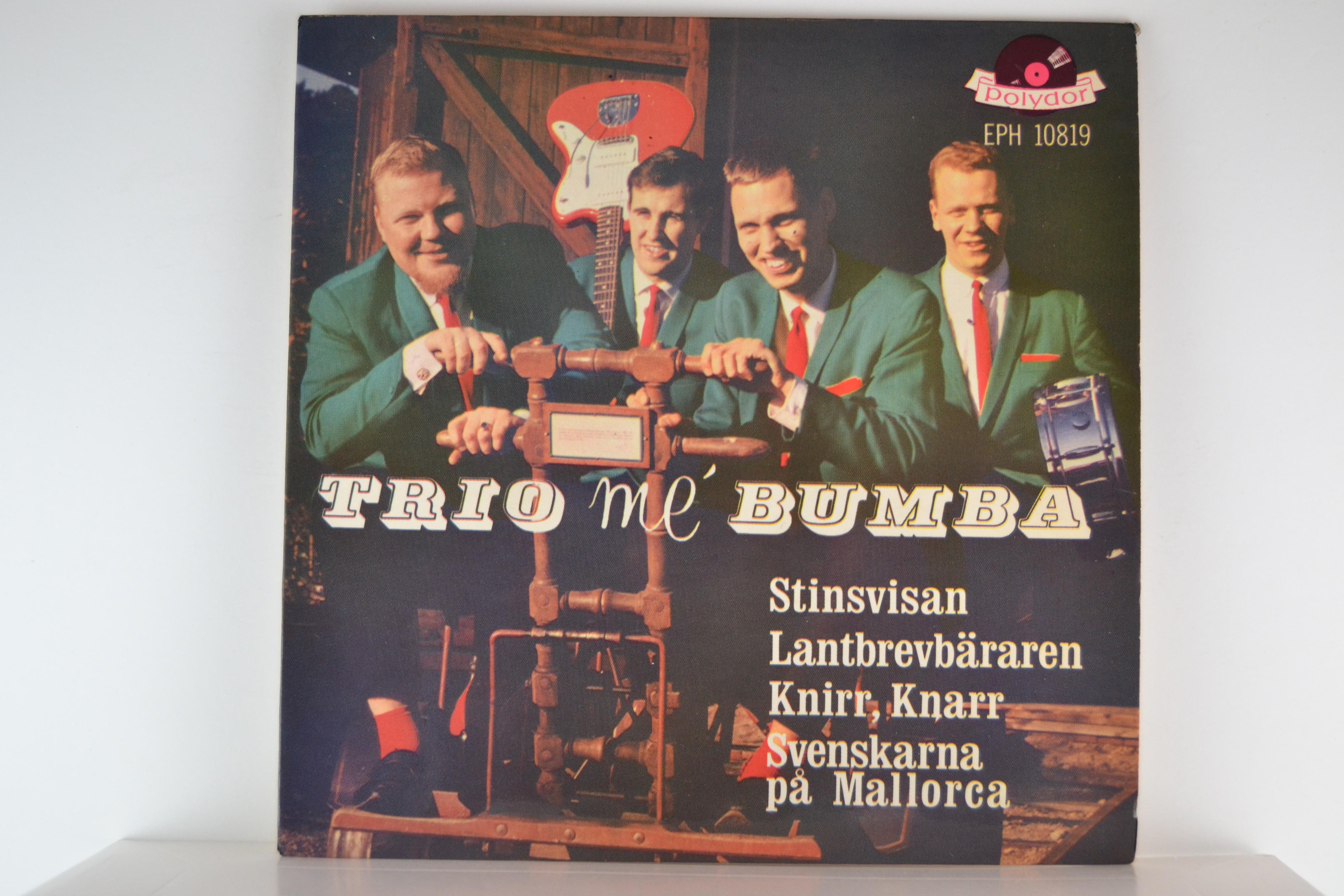 TRIO ME´ BUMBA : (EP) Stinsvisan / Lantbrevbäraren / Knirr, knarr / Svenskarna på Mallorca