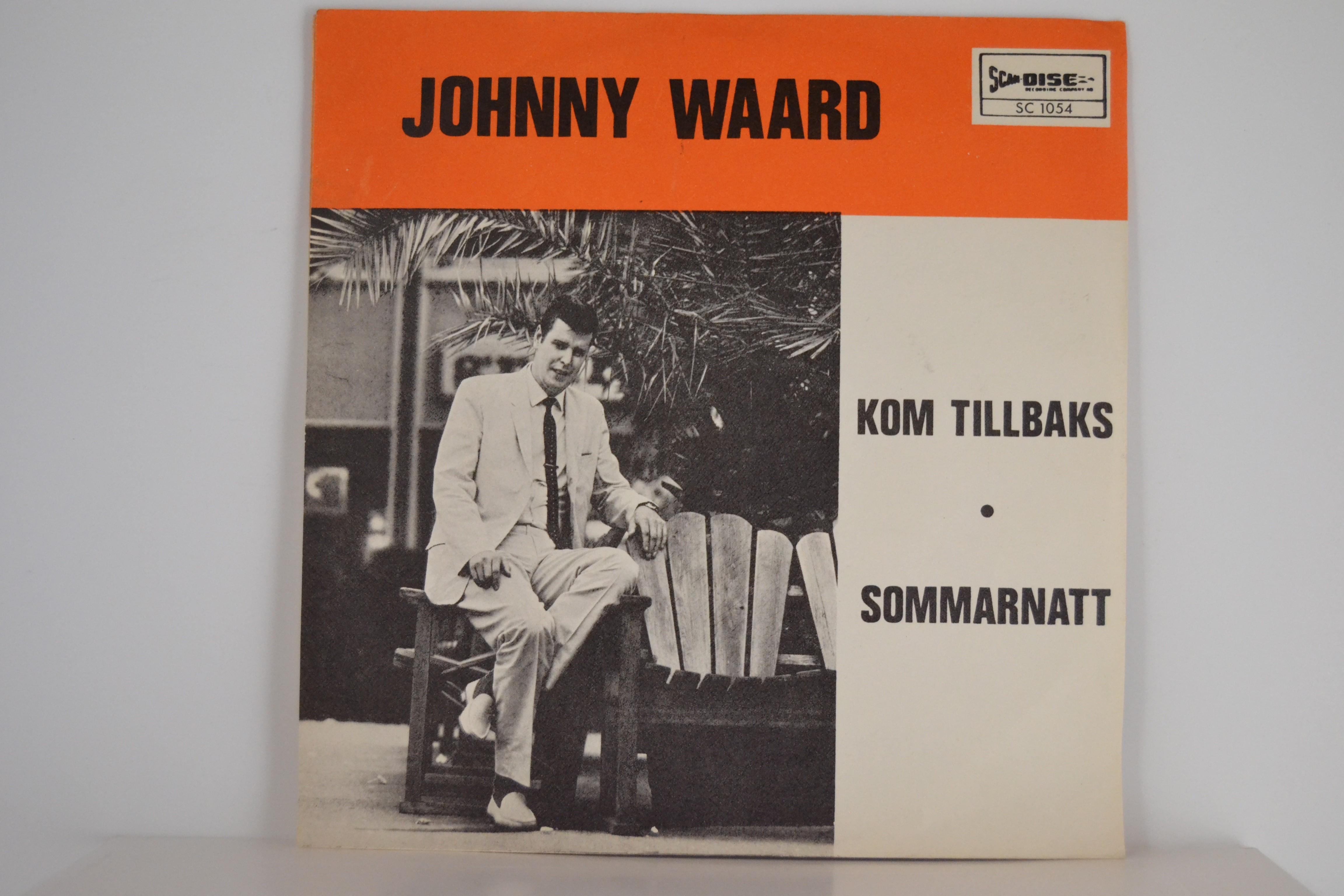 JOHNNY WAARD (=LILLE JOHN) : Kom tillbaks / Sommarnatt
