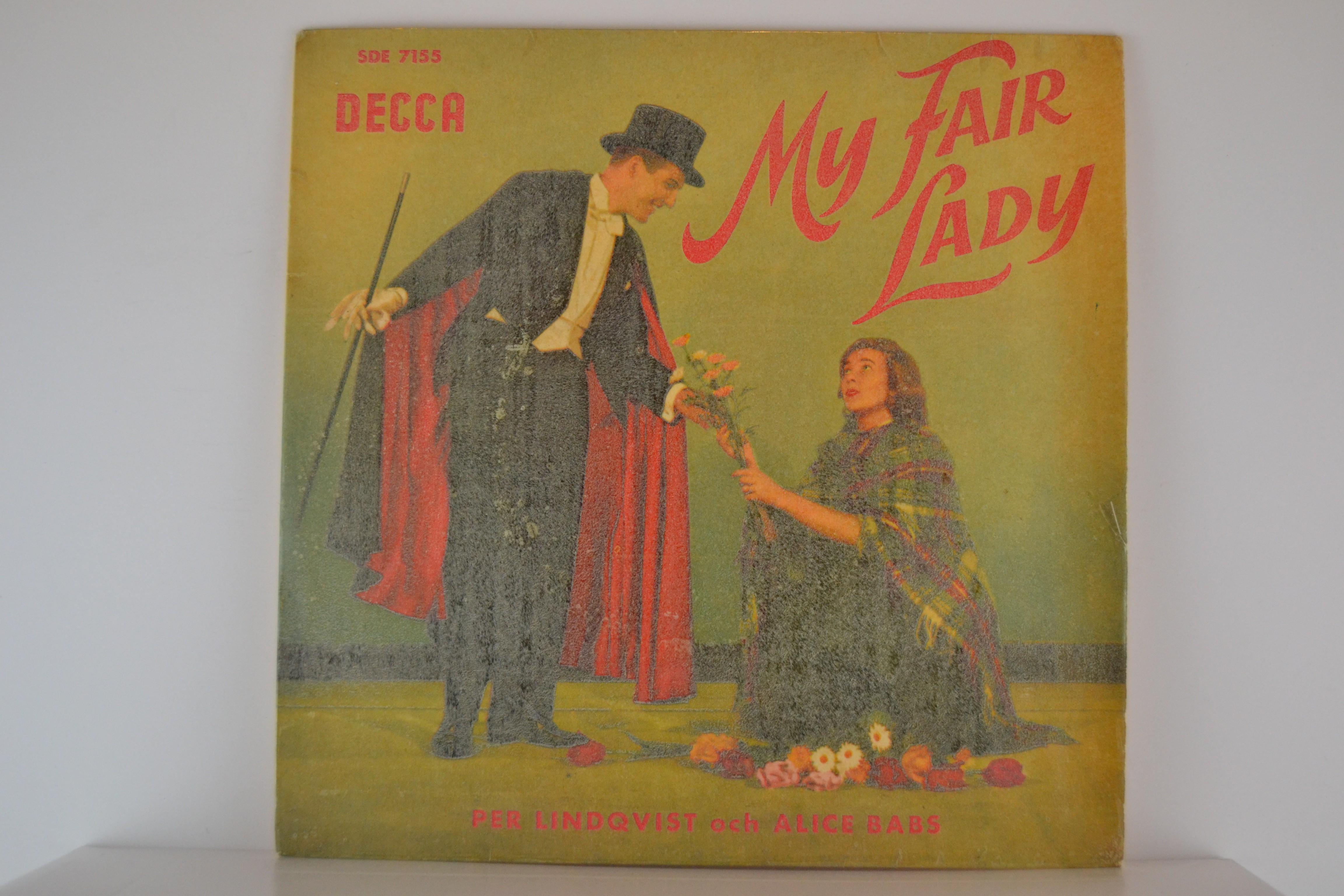 """ALICE BABS : (EP) """"My Fair Lady"""" I dina kvarter / Det vore välan f'underbart / The rain in Spain / Jag kunde dansat natten lång / Jag vande mig så småningom / Med en liten gnutta flax /"""