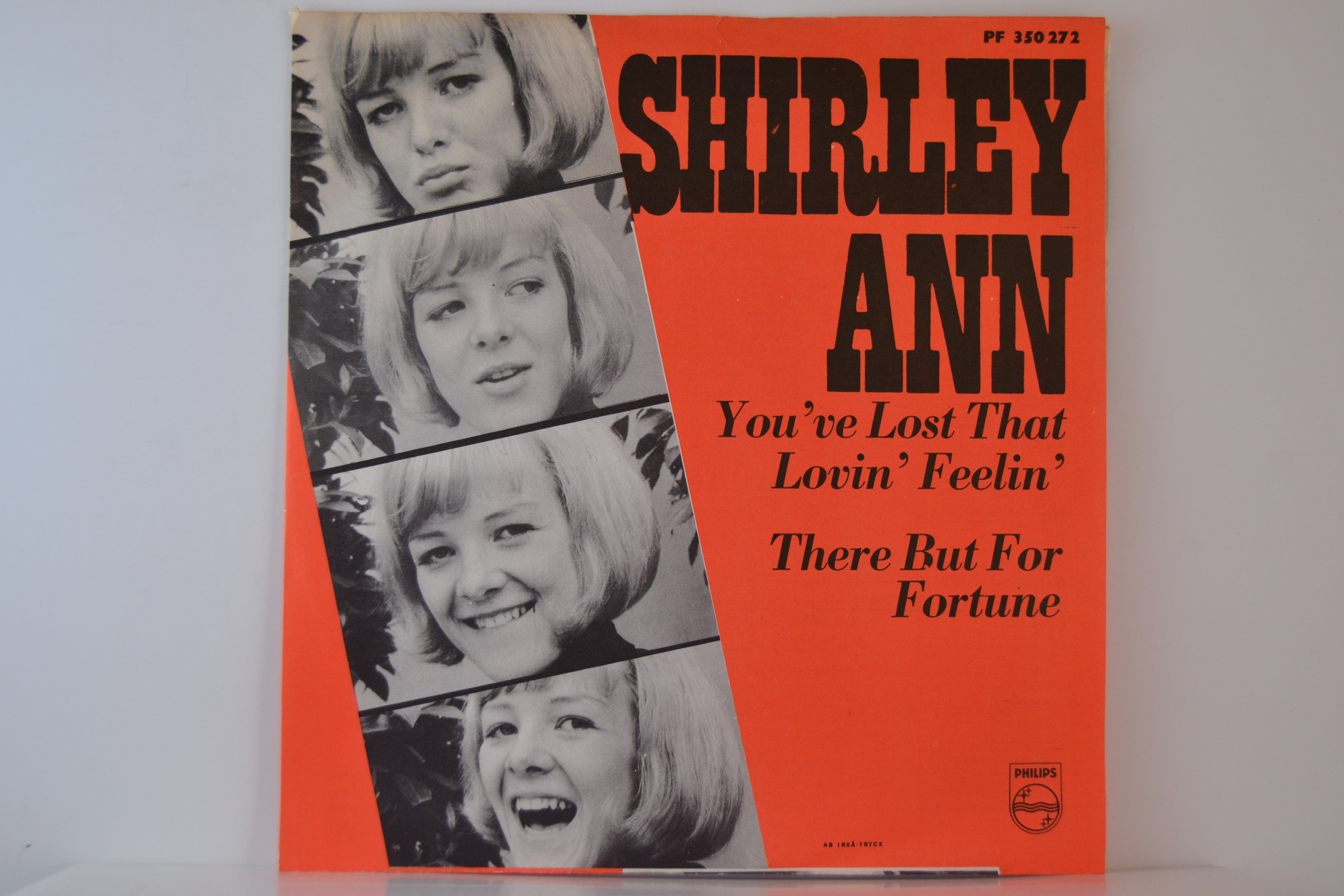 SHIRLEY ANN : You've lost that lovin' feelin' / There but for fortune