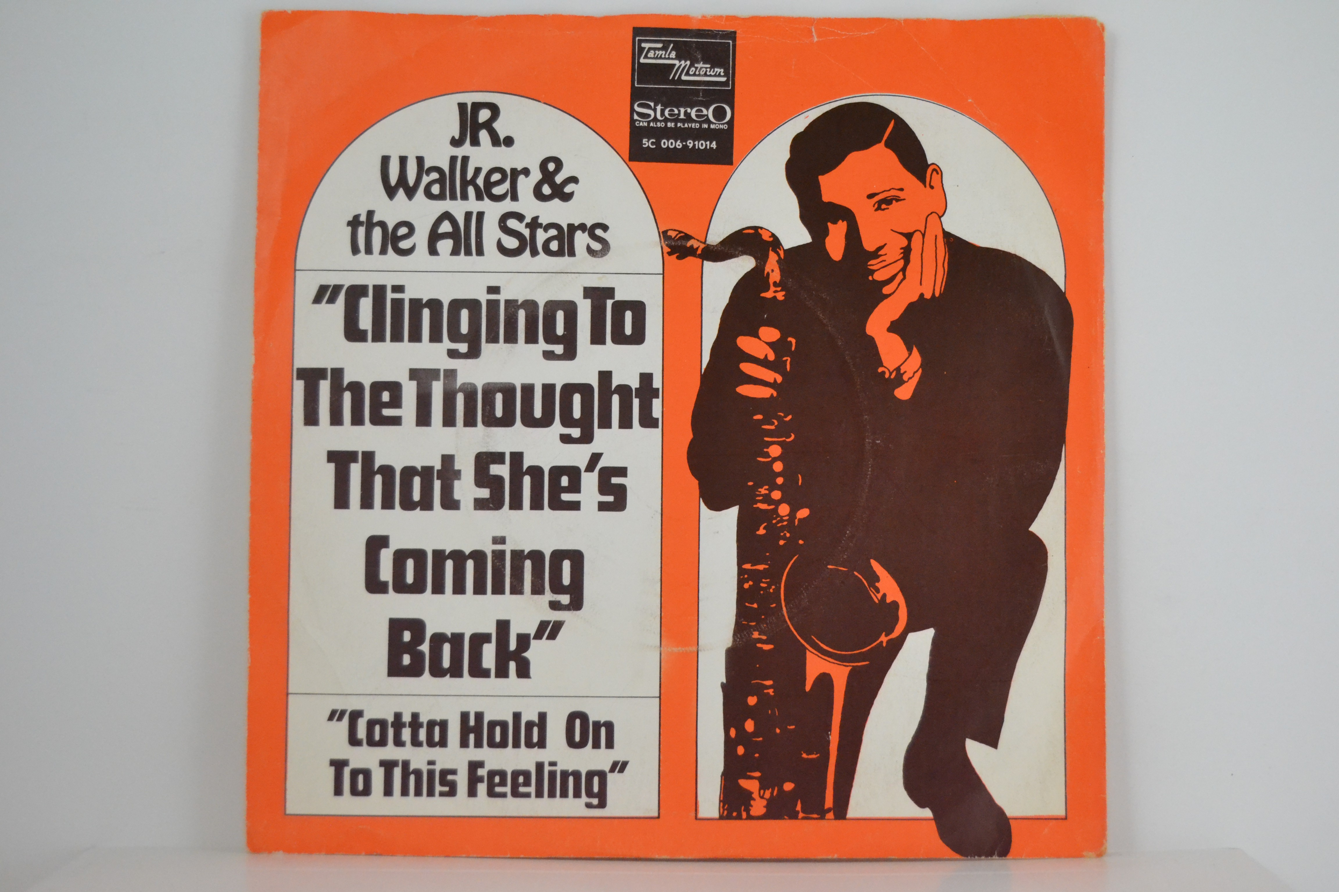 JR. WALKER & ALL STARS : Gotta hold on to this feeling / Clinging to the thought that she's coming back