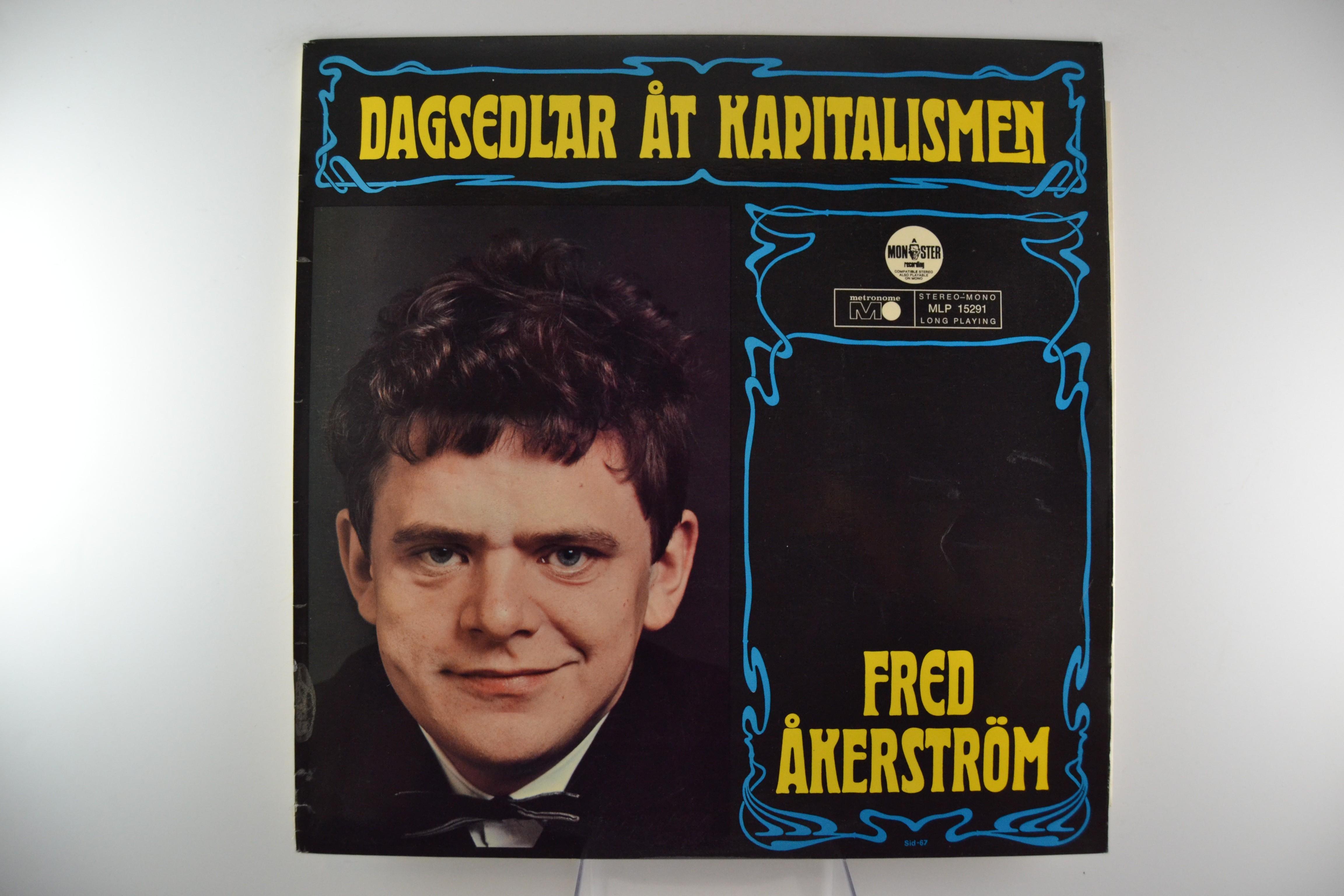 "FRED ÅKERSTRÖM : ""Dagsedlar åt kapitalismen"""