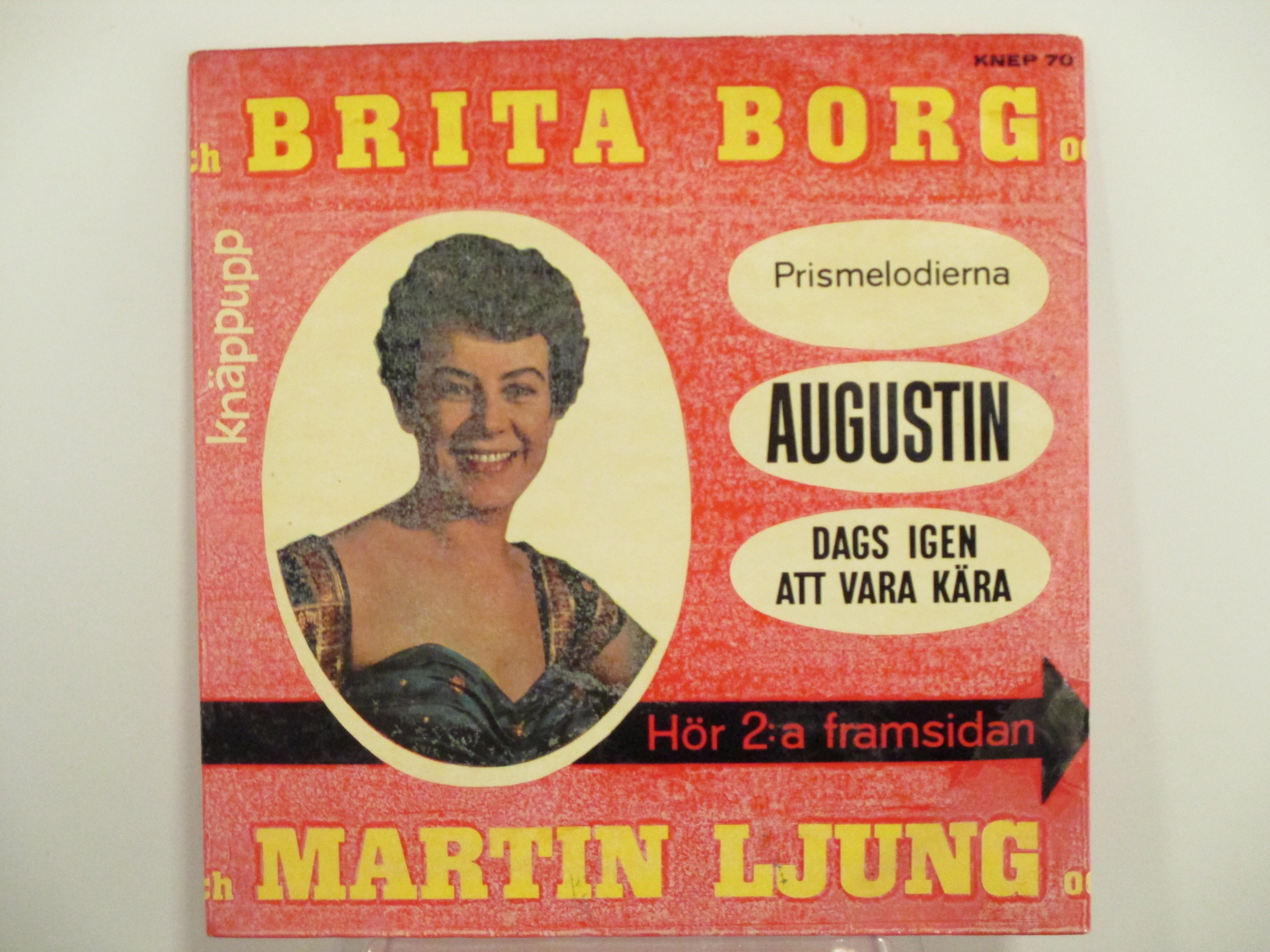 BRITA BORG : (EP) Augustin / Dags igen att vara kära /  MARTIN LJUNG : Ester
