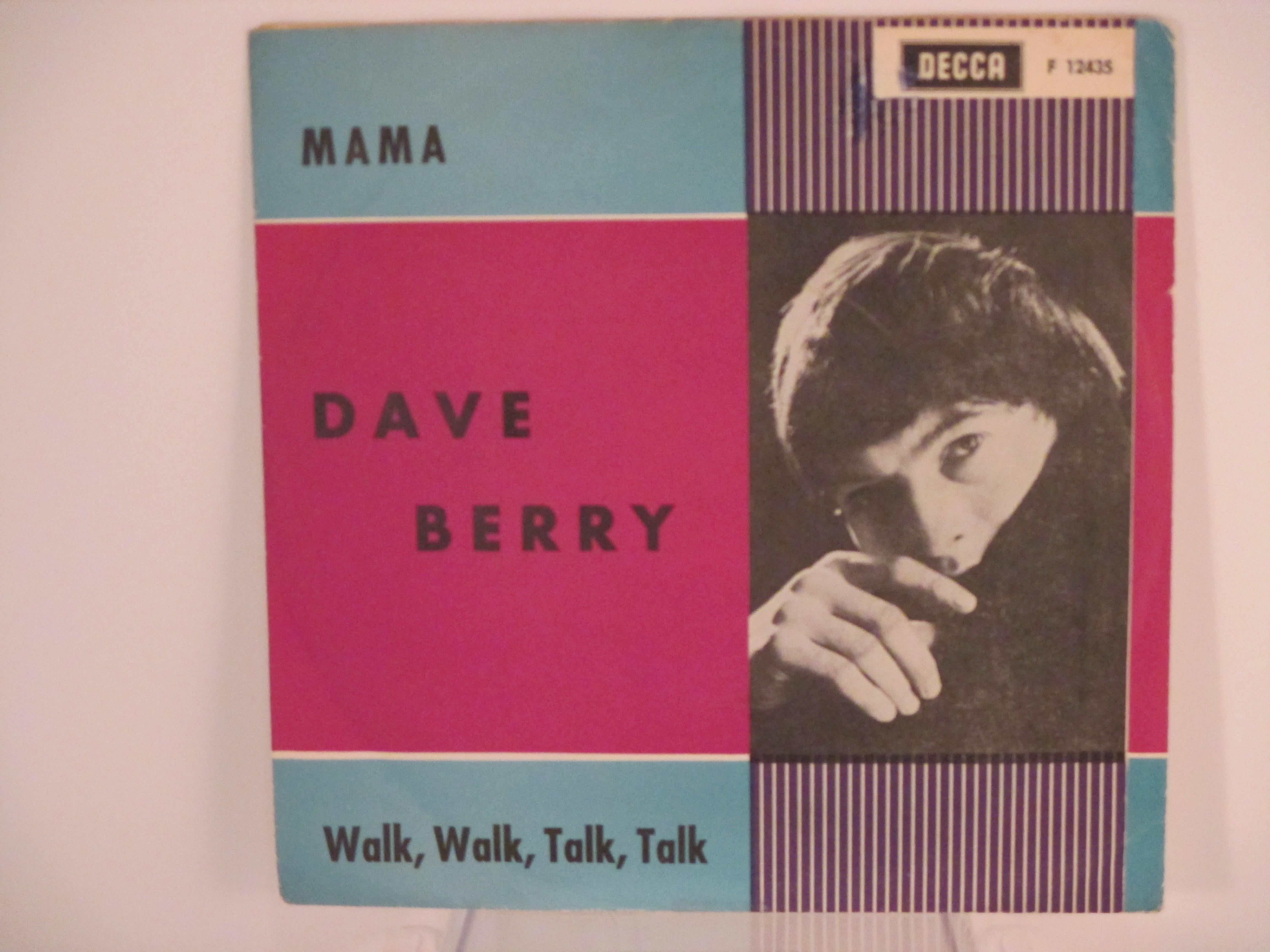 DAVE BERRY : Mama / Walk, walk, talk, talk