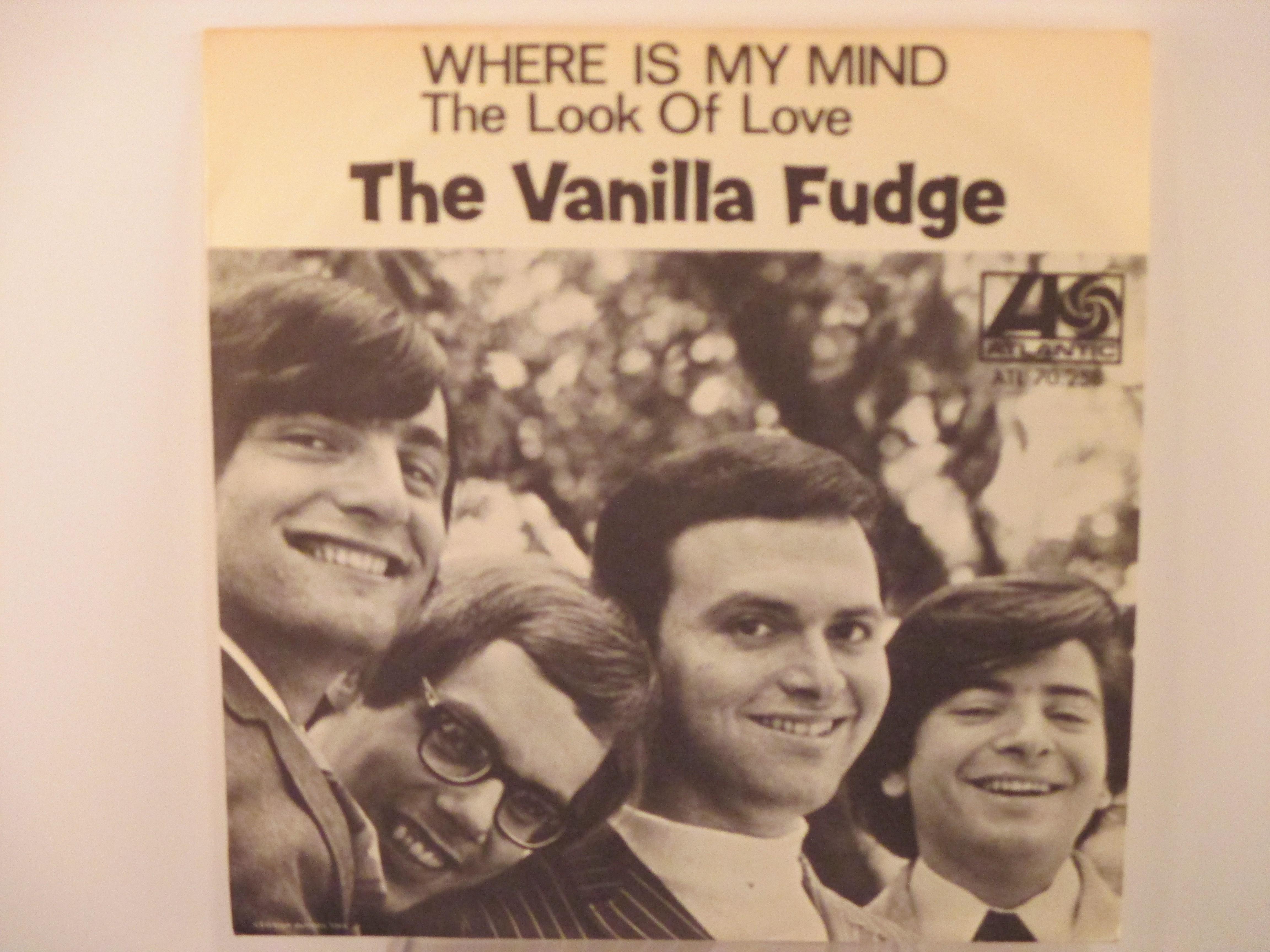 VANILLA FUDGE : Where is my mind / The look of love