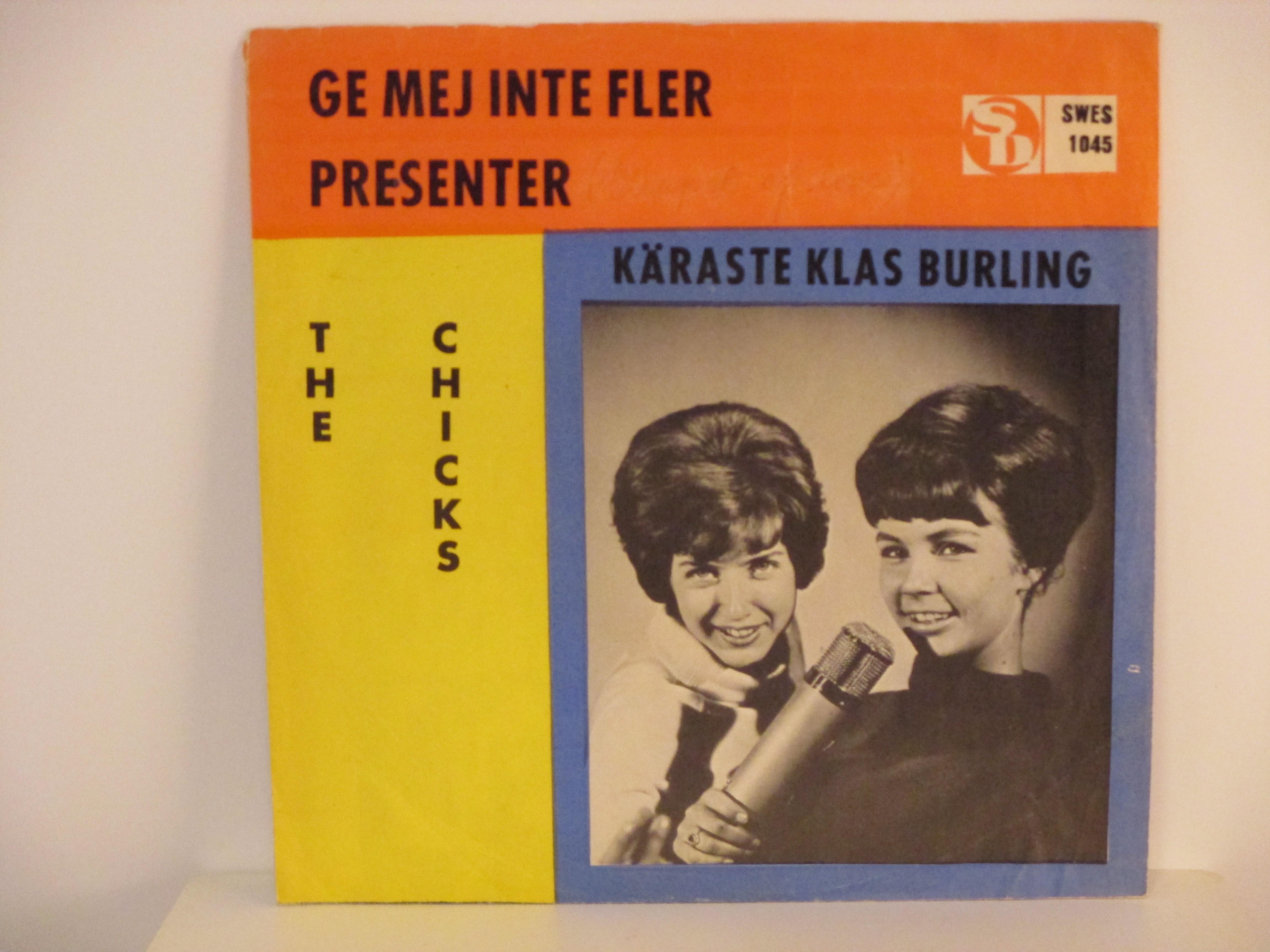 CHICKS (=KERSTIN AULÈN & I. JOHANSSON) : Ge mig inte fler presenter (=Chapel of love) / Käraste Klas Burling