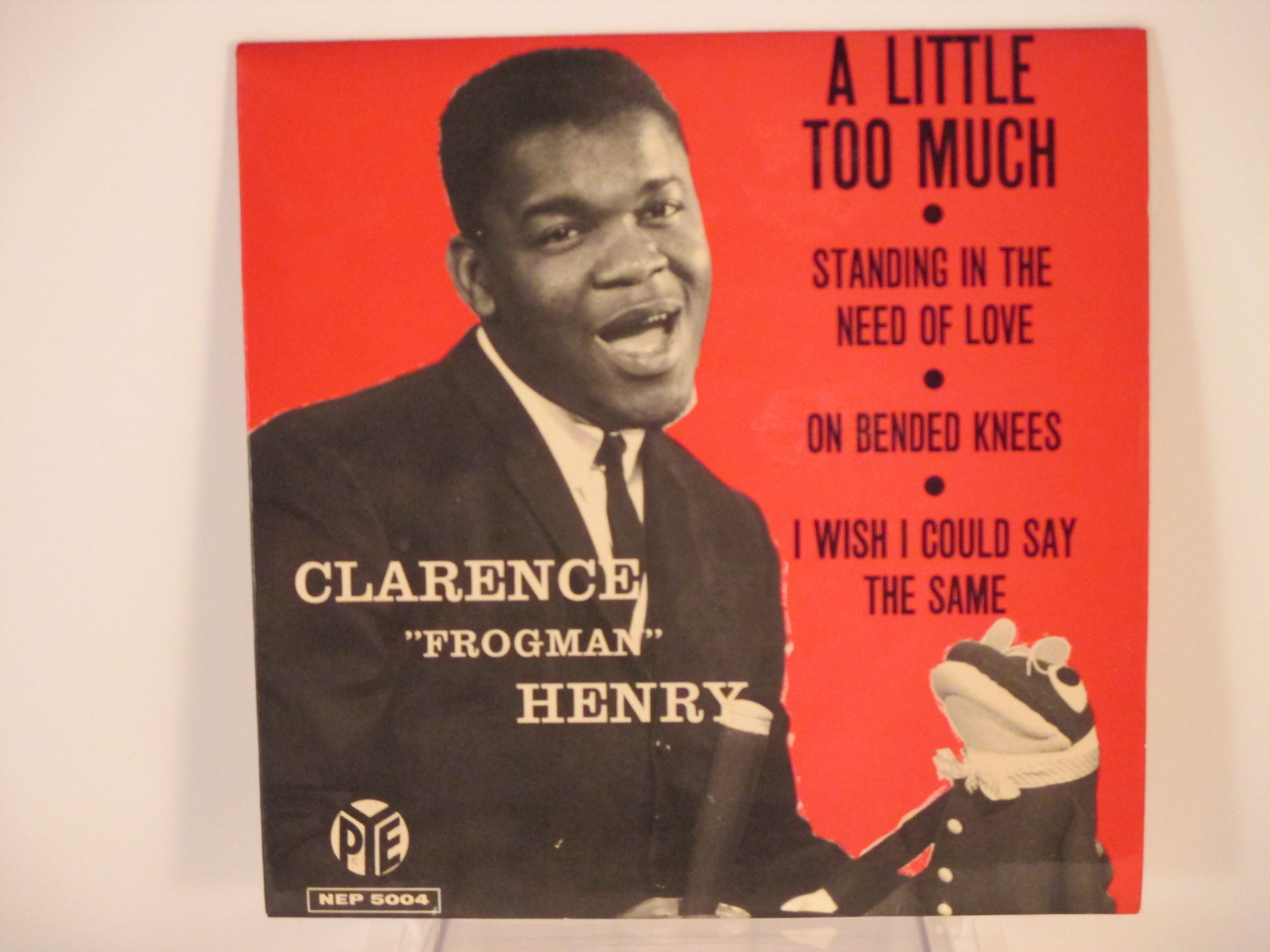 """CLARENCE """"FROGMAN"""" HENRY : (EP) A little too much / Standing in the need of love / On bended knees / I wish I could say the same"""