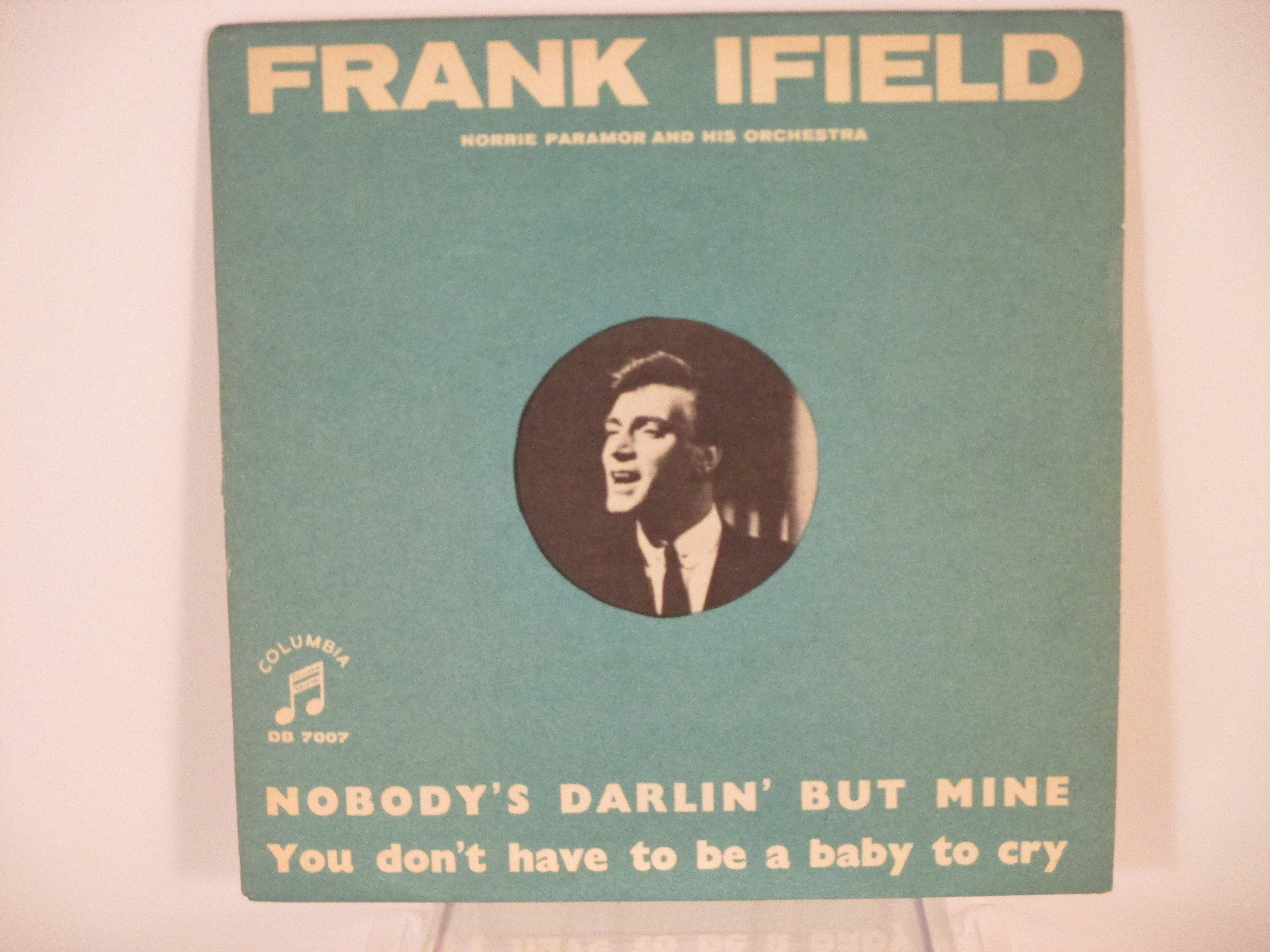 FRANK IFIELD : Nobody's darlin' but mine / You don't have to be a baby to cry