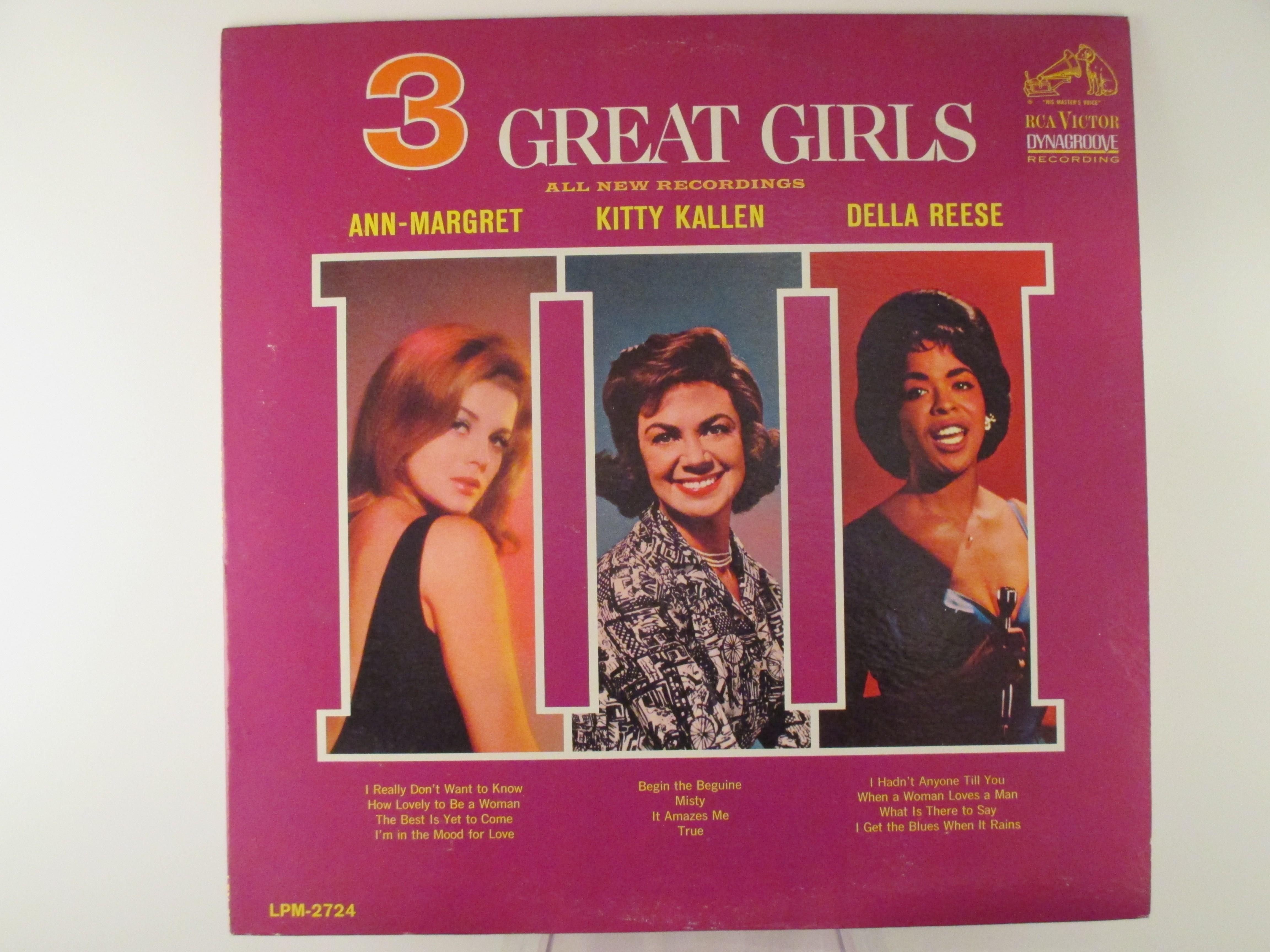 "ANN-MARGRET, KITTY KALLEN & DELLA REESE : ""3 great girls"""
