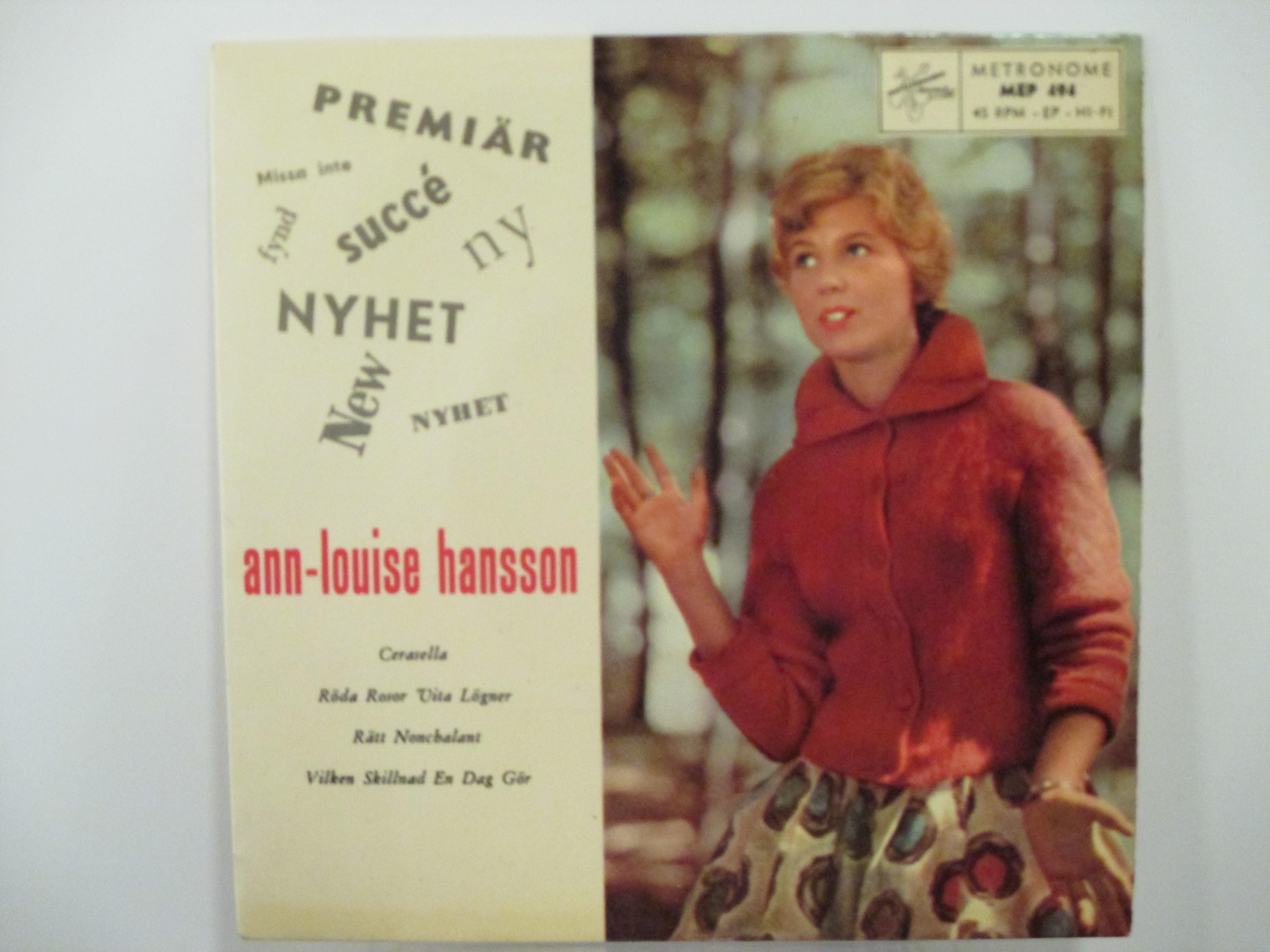 ANN-LOUISE HANSON : (EP) Cerasella / Röda rosor vita lögner / Rätt nonchalant / Vilken skillnad en dag gör