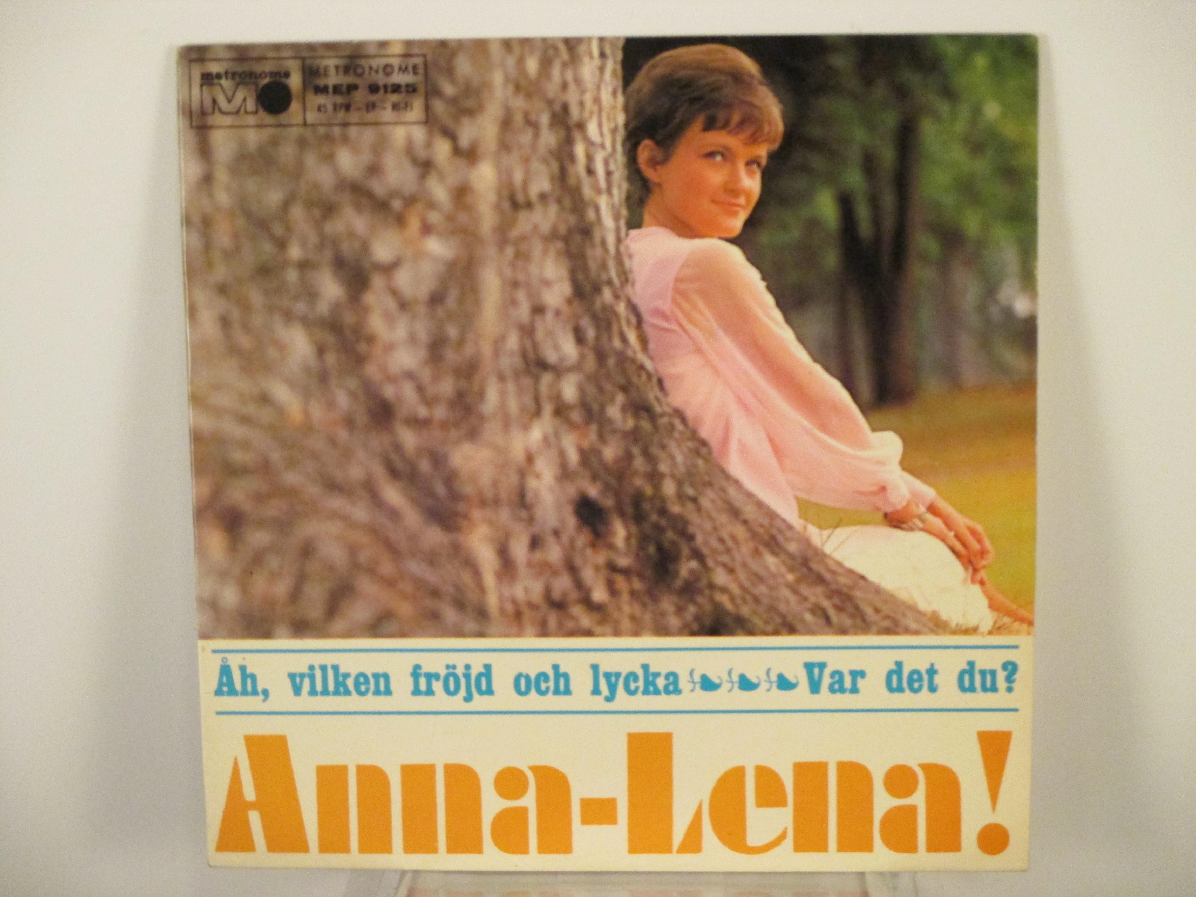 ANNA-LENA LÖFGREN : (EP) Åh, vilken fröjd och lycka / Vad det du?/Aldrig mer