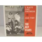 HEP STARS : I natt jag drömde / Jag vet