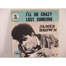 JAMES BROWN : I'll go crazy / Lost someone