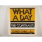 CONTRASTS : What a day / Lonely child