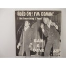 SAM & DAVE : Hold on! I'm comin' / I got everything I need