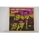 AMES BROTHERS : (EP) Tammy / Not you, not I / That´s the way love goes / The rhythm in my heart