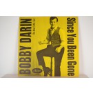 BOBBY DARIN : Since you been gone / Be mad little girl