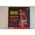 ELVIS PRESLEY : Burning love / It's a matter of time