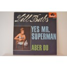 LILL-BABS : Yes Mr. Superman / Aber du