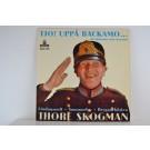 THORE SKOGMAN : (EP) Tjo! Uppå Backamo.../ Lärdagsnatt / Sommarlov / Bryggarhästen