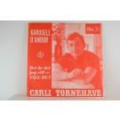 CARLI TORNEHAVE : Karusell d'amour / Det är det jag vill - vill du?