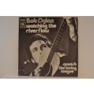 BOB DYLAN : Watching the river flow / Spanish is the loving tongue