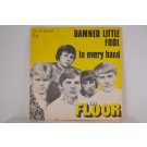 FLOOR : Damned little fool / In every hand