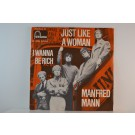 MANFRED MANN : Just like a woman / I wanna be rich