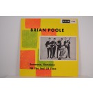 BRIAN POOLE & TREMELOES : Someone, someone / Till the end of time