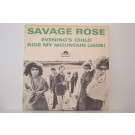 SAVAGE ROSE : Ride my mountain / Evening's child