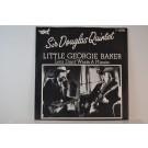 SIR DOUGLAS QUINTET : Little Georgie Baker / Let's don't waste a minute