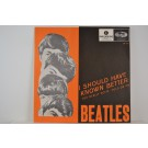 BEATLES  The   : I should have known better / You really gotta hold on me