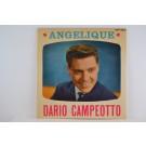 DARIO CAMPEOTTO : (EP) :  Angelique / Libero / Nella bella cita / Un italiano innamorato