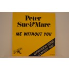 PETER, SUE & MARC : Me without you / Io senza