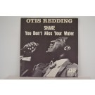 OTIS REDDING : Shake / You don't miss your water