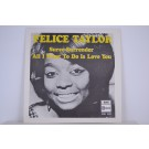 FELICE TAYLOR : All I want to do is love you / Suree-surrender