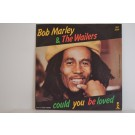 BOB MARLEY & WAILERS : Could you be loved / One drop