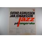 """JAN JOHANSSON & SVEND ASMUSSEN : """"Jazz på Ungerska"""""""