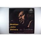 "BROTHER JOHN SELLERS : ""Brother John Sellers in London"""