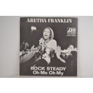 ARETHA FRANKLIN : Rock steady / Oh me oh my