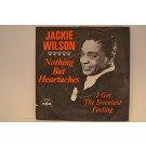 JACKIE WILSON : I get the sweetest feeling / Nothing but heartaches