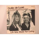 DOLLIE DE LUXE : Life was made for living / Lenge leve livet