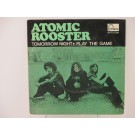 ATOMIC ROOSTER : Tomorrow night / Play the game