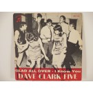 DAVE CLARK FIVE : Glad all over / I know you