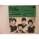 WAYNE FONTANA & MINDBENDERS : The game of love / Since you've been gone