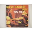 STEVE HACKETT : How can I / Kim