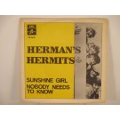 HERMAN'S HERMITS : Sunshine girl / Nobody needs to know