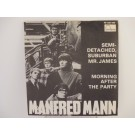 MANFRED MANN : Semi-detached, suburban Mr. James / Morning after the party